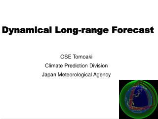 Dynamical Long-range Forecast