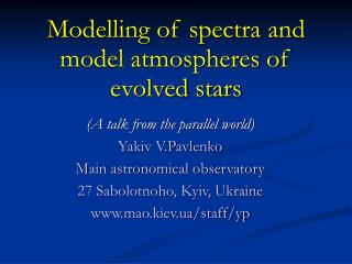 Modelling of spectra and  model atmospheres of  evolved stars