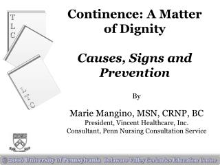 Continence: A Matter  of Dignity  Causes, Signs and Prevention