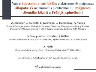 Z.Klencsár , Z. N émeth,  E.Kuzmann, Z.Homonnay, A.Vértes