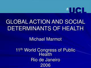 GLOBAL ACTION AND SOCIAL DETERMINANTS OF HEALTH