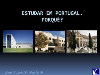 Estudar em Portugal.  Porquê?