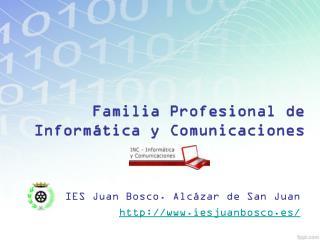 Familia Profesional de  Informática y Comunicaciones