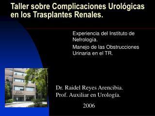 Taller sobre Complicaciones Urol gicas en los Trasplantes Renales.