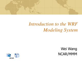 Introduction to the WRF Modeling System