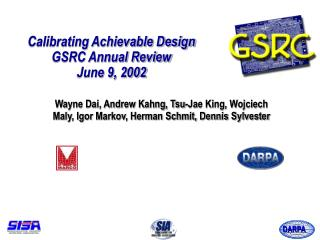 Calibrating Achievable Design GSRC Annual Review June 9, 2002