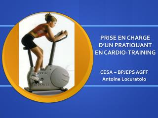 PRISE EN CHARGE D'UN PRATIQUANT  EN CARDIO-TRAINING