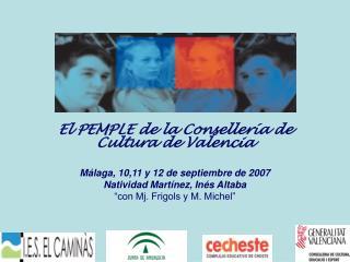 El PEMPLE de la Consellería de Cultura de Valencia Málaga, 10,11 y 12 de septiembre de 2007