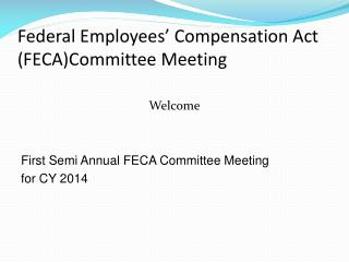 Federal Employees' Compensation Act (FECA)Committee Meeting