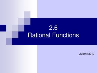 2.6 Rational Functions