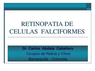RETINOPATIA DE CELULAS  FALCIFORMES