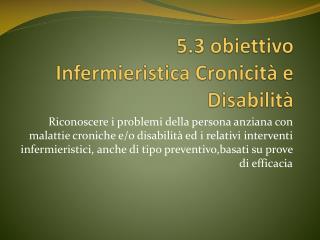 5.3 obiettivo Infermieristica Cronicità e Disabilità