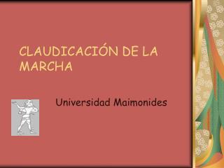 CLAUDICACIÓN DE LA MARCHA