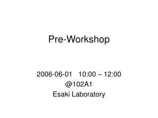 Pre-Workshop