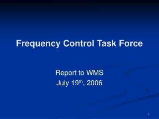 Frequency Control Task Force