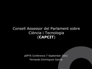 Consell Assessor del Parlament sobre Ciència i Tecnologia ( CAPCIT )