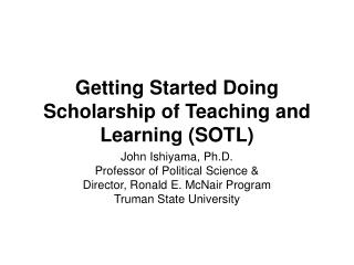 Getting Started Doing Scholarship of Teaching and Learning (SOTL)