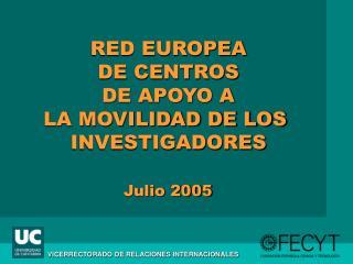 RED EUROPEA DE CENTROS DE APOYO A LA MOVILIDAD DE LOS  INVESTIGADORES