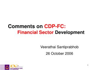 Comments on  CDP-FC: Financial Sector  Development
