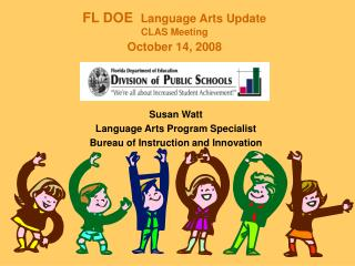 FL DOE   Language Arts Update CLAS Meeting October 14, 2008