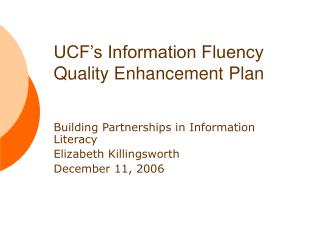 UCF�s Information Fluency Quality Enhancement Plan