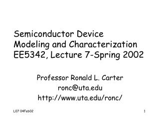 Semiconductor Device  Modeling and Characterization EE5342, Lecture 7-Spring 2002