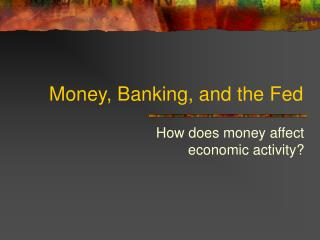 Money, Banking, and the Fed