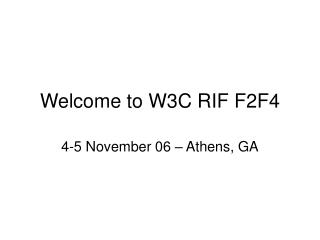 Welcome to W3C RIF F2F4
