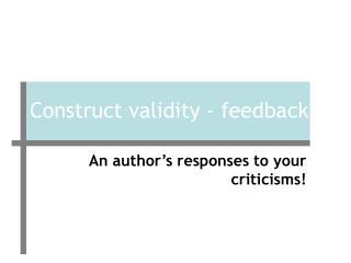 Construct validity - feedback