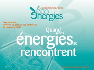 Compte-rendu Réunion du groupe Eco-matériaux 19 décembre 2008