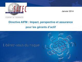 Directive AIFM : Impact, perspective et assurance  pour les gérants d'actif