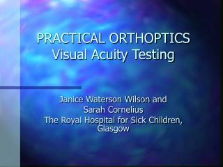 PRACTICAL ORTHOPTICS Visual Acuity Testing