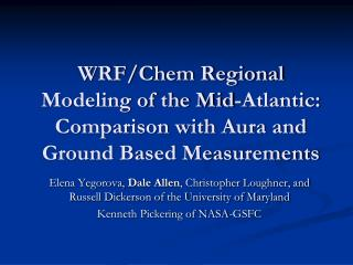 WRF/Chem Regional Modeling of the Mid-Atlantic: Comparison with Aura and Ground Based Measurements