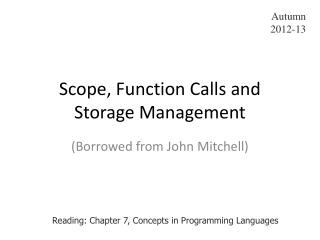 Scope, Function Calls and Storage Management