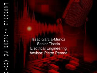 Issac Garcia-Munoz Senior Thesis Electrical Engineering Advisor: Pietro Perona