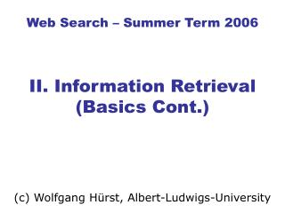 Web Search – Summer Term 2006 II. Information Retrieval (Basics Cont.)
