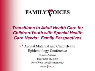 9 th  Annual Maternal and Child Health Epidemiology Conference Tempe, Arizona December 11, 2003