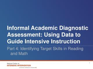 Informal Academic Diagnostic Assessment: Using Data to Guide Intensive Instruction