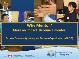 Why Mentor? Make an impact. Become a mentor .
