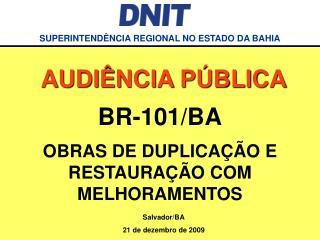 BR-101/BA OBRAS DE DUPLICAÇÃO E RESTAURAÇÃO COM MELHORAMENTOS