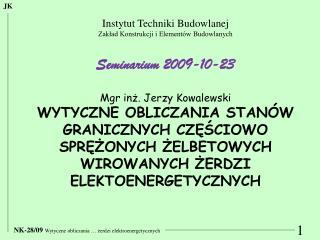Instytut Techniki Budowlanej Zakład Konstrukcji i Elementów Budowlanych  Seminarium 2009-10-23