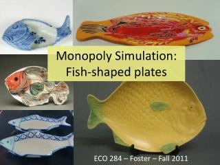Monopoly Simulation: Fish-shaped plates