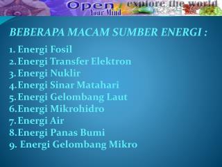 BEBERAPA MACAM SUMBER ENERGI : Energi Fosil Energi Transfer Elektron Energi Nuklir
