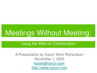 Meetings Without Meeting: