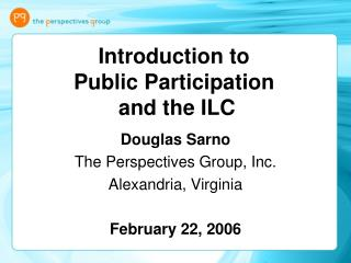 Introduction to  Public Participation  and the ILC