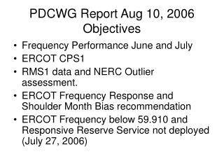 PDCWG Report Aug 10, 2006 Objectives