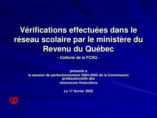 Vérifications effectuées dans le réseau scolaire par le ministère du Revenu du Québec