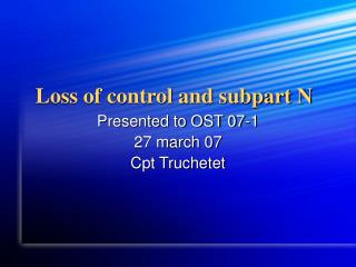 Loss of control and subpart N