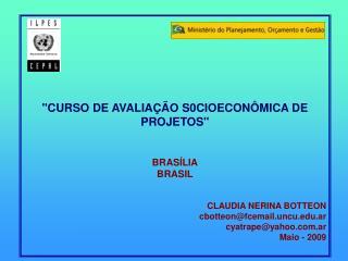 """CURSO DE AVALIAÇÃO S0CIOECONÔMICA DE PROJETOS"" BRASÍLIA BRASIL CLAUDIA NERINA BOTTEON"