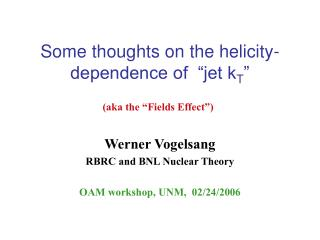 "Some thoughts on the helicity-dependence of  ""jet k T """